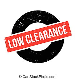 Low Clearance rubber stamp. Grunge design with dust...