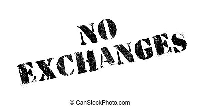 No Exchanges rubber stamp. Grunge design with dust...