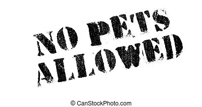 No Pets Allowed rubber stamp. Grunge design with dust...