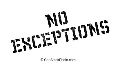 No Exceptions rubber stamp. Grunge design with dust...