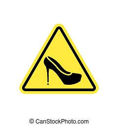 Attention woman. yellow prohibitory road sign women's shoes.