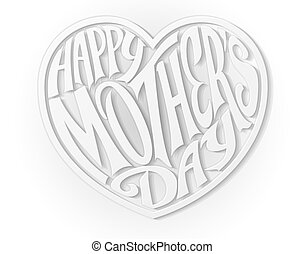 White Happy Mothers Day Heart - A paper craft style white...