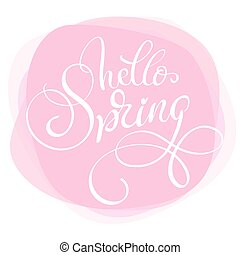 text hello spring on pink background. Calligraphy lettering...