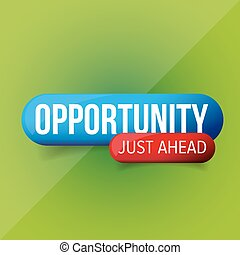 Opportunity Just Ahead vector button
