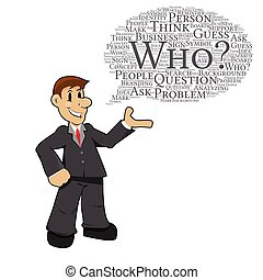 """business man with call out """"WHO"""""""
