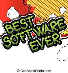 Best Software Ever - Comic book style word. - Best Software...