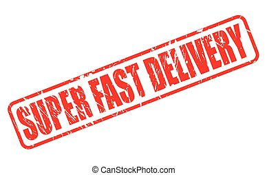 SUPER FAST DELIVERY red stamp text on white