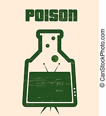 TV is a poison poster. Illustration of flask with green...
