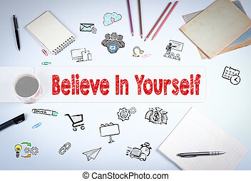 Believe in yourself concept. The meeting at the white office...