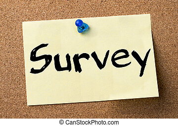 Survey - adhesive label pinned on bulletin board -...