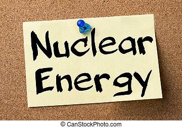 接着剤, 核, エネルギー,  -, ラベル, くぎ付けにされた, 板, ブレティン