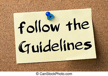 Follow the Guidelines - adhesive label pinned on bulletin board