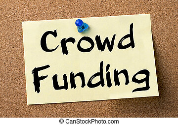 Crowd Funding - adhesive label pinned on bulletin board -...