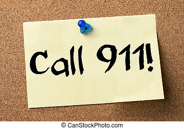 Call 911! - adhesive label pinned on bulletin board