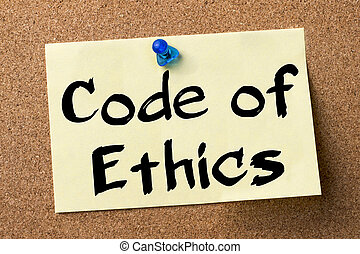 Code of Ethics - adhesive label pinned on bulletin board -...