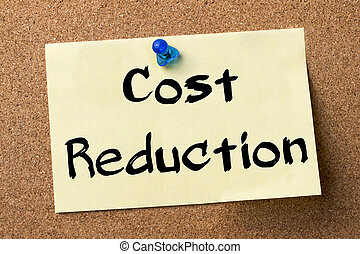 Cost Reduction - adhesive label pinned on bulletin board