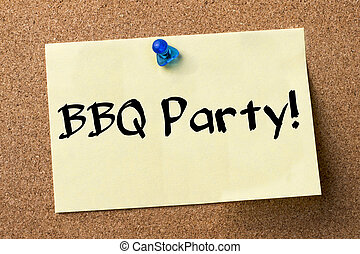 BBQ Party! - adhesive label pinned on bulletin board -...