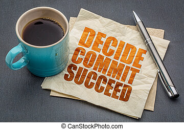 Decide, commit, succeed word abstract - Decide, commit,...