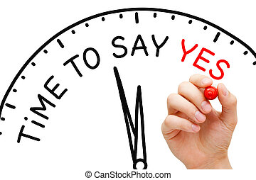 Time To Say Yes Clock Concept - Hand writing Time To Say Yes...