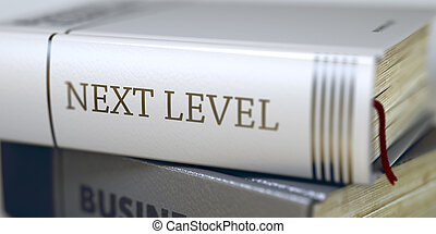 Next Level Concept. Book Title. 3D. - Next Level - Business...