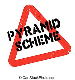 Pyramid Scheme rubber stamp. Grunge design with dust...