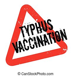 Typhus Vaccination rubber stamp. Grunge design with dust...