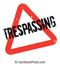 Trespassing rubber stamp. Grunge design with dust scratches....