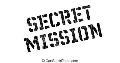 Secret Mission rubber stamp. Grunge design with dust...