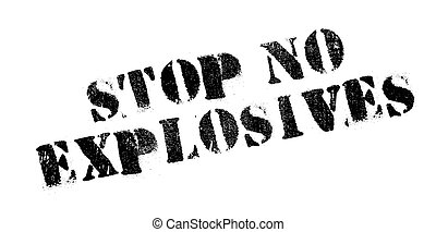 Stop No Explosives rubber stamp. Grunge design with dust...
