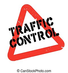 Traffic Control rubber stamp. Grunge design with dust...