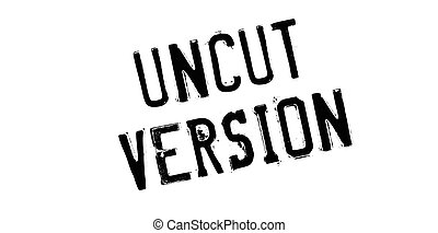 Uncut Version rubber stamp. Grunge design with dust...