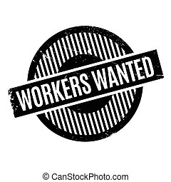 Workers Wanted rubber stamp. Grunge design with dust...