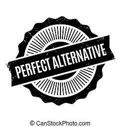 Perfect Alternative rubber stamp. Grunge design with dust...