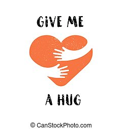 Hug yourself logo. Give me a hug. Love yourself logo with text isolated on white background for card, wedding , t-shirt or poster. Flat illustration.