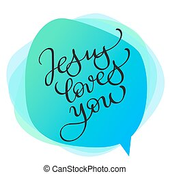 Jesus loves you vector text on green background. Calligraphy lettering illustration EPS10