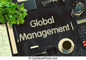 Global Management - Text on Black Chalkboard. 3D Rendering....