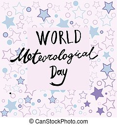 Greeting card of the World Meteorological Day celebration....