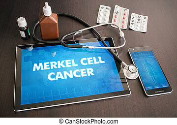 Merkel cell cancer (cancer type) diagnosis medical concept...
