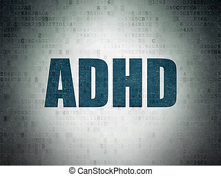 Health concept: ADHD on Digital Data Paper background