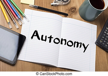 Autonomy - Note Pad With Text On Wooden Table - with office...