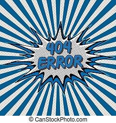 Error 404 page not found pop art style comic - Error 404...