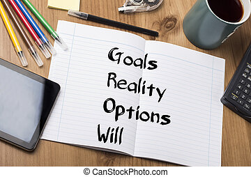 Goals Reality Options Will GROW - Note Pad With Text