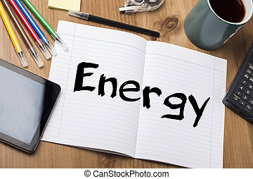 Energy - Note Pad With Text On Wooden Table - with office...