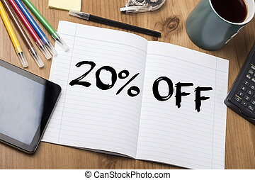 20 percent OFF -- Note Pad With Text On Wooden Table - 20...