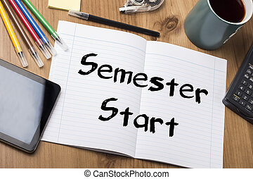 Semester Start - Note Pad With Text On Wooden Table - with...