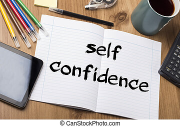 self confidence - Note Pad With Text On Wooden Table - with...