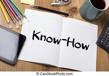 Know-How - Note Pad With Text On Wooden Table - with office...