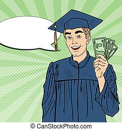 Pop Art Happy Graduated Student with Money. Financial Aid. Vector illustration