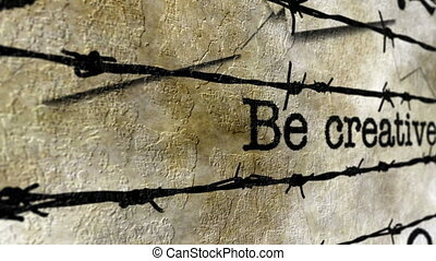 Be creative and  barbwire concept