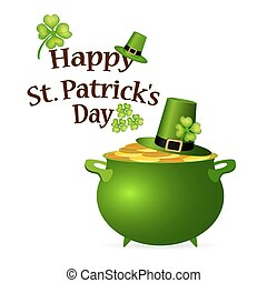 Pot of money and a hat with a clover for St. Patrick s Day...